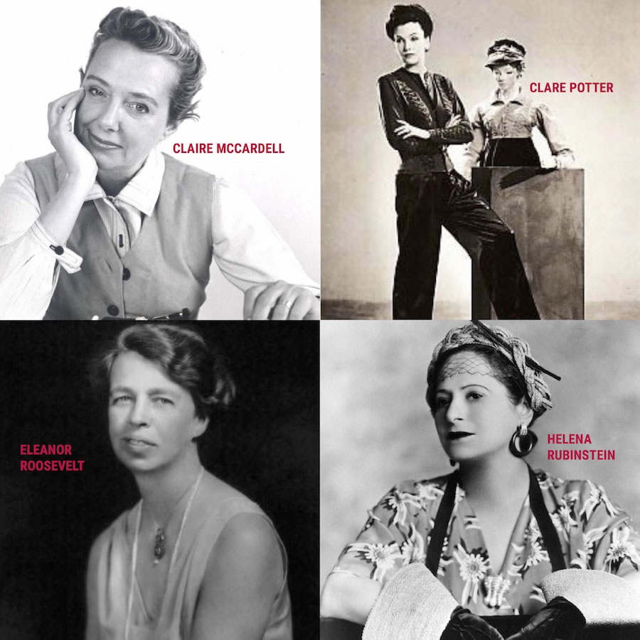Claire McCardell, Clare Potter, Eleanor Roosevelt, Helena Rubinstein
